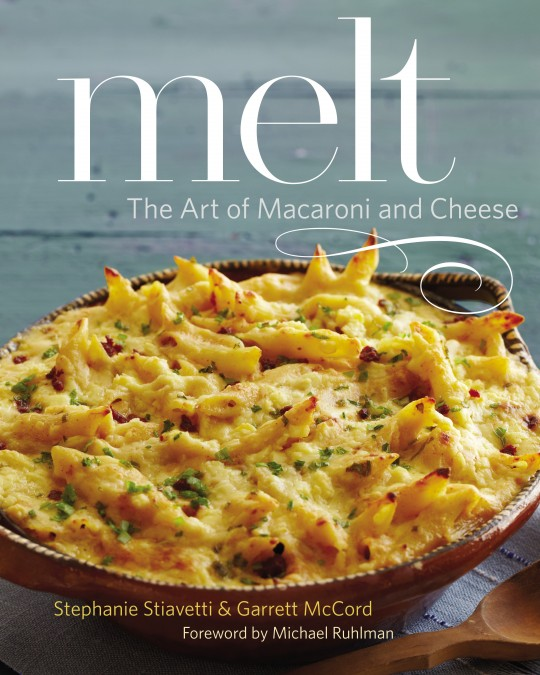 Melt: The Art of Macarni and Cheese by Stephanie Stiavetti.